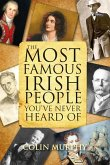 The Most Famous Irish People You've Never Heard Of (eBook, ePUB)