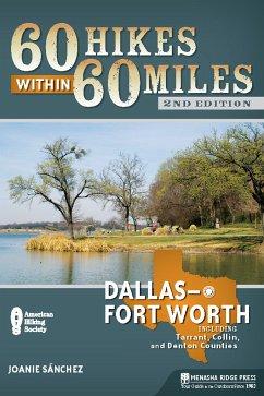 60 Hikes Within 60 Miles: Dallas/Fort Worth (eBook, ePUB) - Sanchez, Joanie