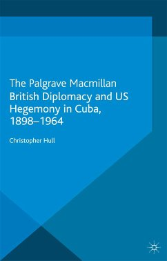 British Diplomacy and US Hegemony in Cuba, 1898-1964 (eBook, PDF)