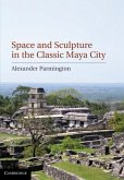 Space and Sculpture in the Classic Maya City (eBook, PDF)