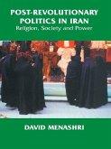Post-Revolutionary Politics in Iran (eBook, ePUB)