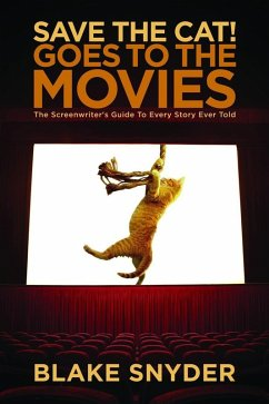 Save the Cat! Goes to the Movies (eBook, ePUB) - Snyder, Blake