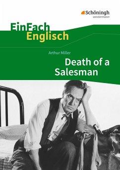 Death of a Salesman: Certain Private Conversations in Two Acts and a Requiem. EinFach Englisch Textausgaben - Miller, Arthur