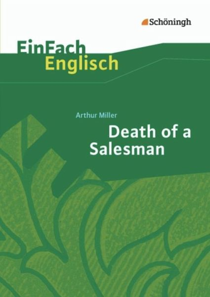 Death of a Salesman Certain Private Conversations in Two Acts and a Requiem. EinFach Englisch Textausgaben