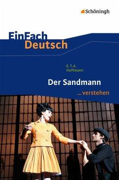 Der Sandmann. EinFach Deutsch ...verstehen - Hoffmann, E. T. A.