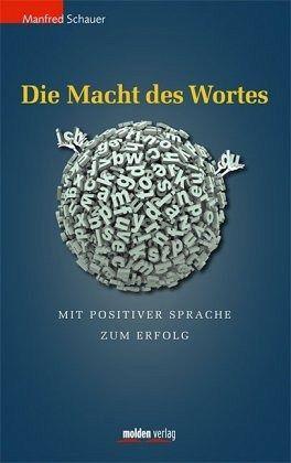 Die Macht des Wortes - Schauer, Manfred