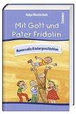 Mit Gott und Pater Fridolin