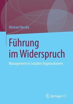 Führung im Widerspruch - Herzka, Michael