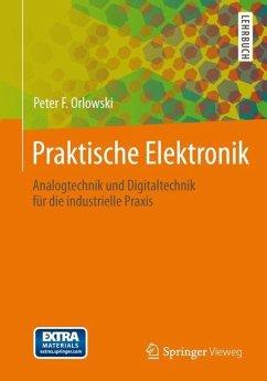 Praktische Elektronik - Orlowski, Peter F.