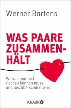 Was Paare zusammenhält (eBook, ePUB) - Bartens, Werner
