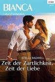 Zeit der Zärtlichkeit, Zeit der Liebe (eBook, ePUB)