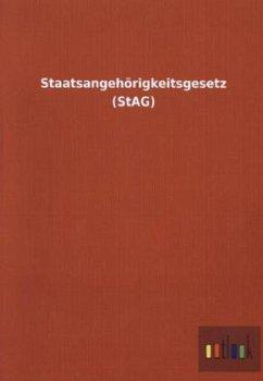 Staatsangehörigkeitsgesetz (StAG) - Ohne Autor