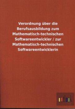 Verordnung über die Berufsausbildung zum Mathematisch-technischen Softwareentwickler / zur Mathematisch-technischen Softwareentwicklerin