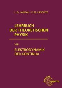 Lehrbuch der Theoretischen Physik VIII. Elektrodynamik der Kontinua