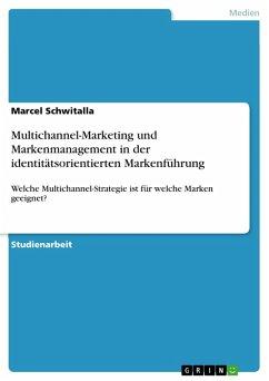 Multichannel-Marketing und Markenmanagement in der identitätsorientierten Markenführung (eBook, PDF)
