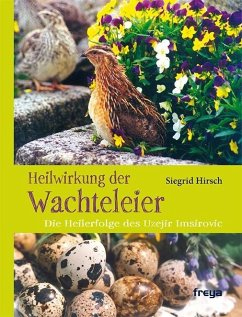 Heilwirkung der Wachteleier - Hirsch, Siegrid