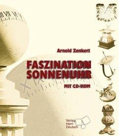 Faszination Sonnenuhr, m. CD-ROM - Zenkert, Arnold
