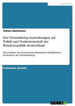 Der Vietnamkrieg: Auswirkungen auf Politik und Studentenschaft der Bundesrepublik Deutschland (eBook, PDF)