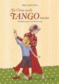 Als Oma noch Tango tanzte