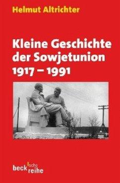 Kleine Geschichte der Sowjetunion 1917-1991 - Altrichter, Helmut