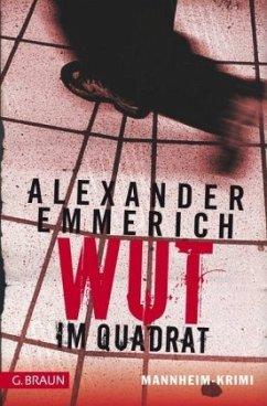 Wut im Quadrat - Emmerich, Alexander