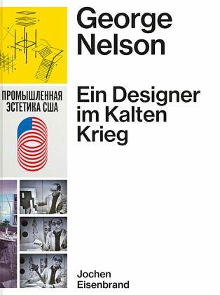 George Nelson   Ein Designer Im Kalten Krieg   Eisenbrand, Jochen