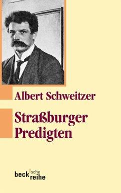 Straßburger Predigten - Schweitzer, Albert