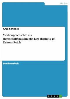 Mediengeschichte als Herrschaftsgeschichte. Der Hörfunk im Dritten Reich (eBook, PDF)