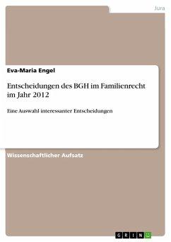 Entscheidungen des BGH im Familienrecht im Jahr 2012 (eBook, PDF)