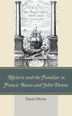 Rhetoric and the Familiar in Francis Bacon and John Donne (eBook, ePUB)