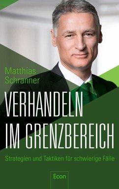 Verhandeln im Grenzbereich (eBook, ePUB) - Schranner, Matthias