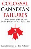 Colossal Canadian Failures 2 (eBook, ePUB)