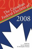The Canadian Federal Election of 2008 (eBook, ePUB)