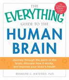 The Everything Guide to the Human Brain (eBook, ePUB)