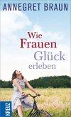Wie Frauen Glück erleben (eBook, ePUB)