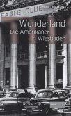 Wunderland - Die Amerikaner in Wiesbaden