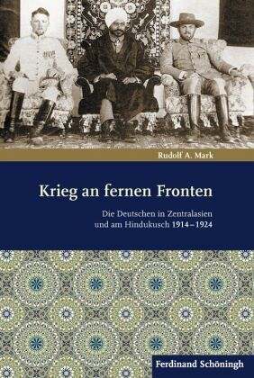 Krieg an fernen Fronten - Mark, Rudolf A.