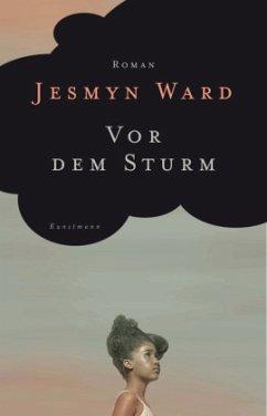 Vor dem Sturm - Ward, Jesmyn
