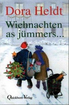 Wiehnachten as jümmers ... - Heldt, Dora