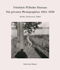 Die privaten Photographien 1924-1930 - Murnau, Friedrich W.