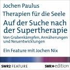 Therapien für die Seele - Auf der Suche nach der Supertherapie (MP3-Download)