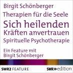 Therapien für die Seele - Sich heilenden Kräften anvertrauen (MP3-Download)
