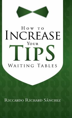 How to Increase Your Tips Waiting Tables - Sanchez, Riccardo Richard