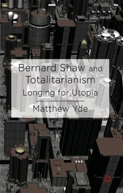 Bernard Shaw and Totalitarianism: Longing for Utopia - Yde, M.