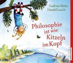 Philosophie ist wie Kitzeln im Kopf, 3 Audio-CDs - Mebs, Gudrun