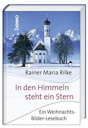 Weihnachtsgedichte Von Rilke.In Den Himmeln Steht Ein Stern