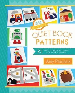 Quiet Book Patterns: 25 Easy-To-Make Activities for Your Children (CD Included) - Pincock, Amy