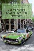 Marcel Proust: Bewegendes und Bewegtes