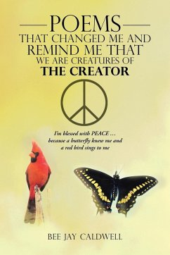 Poems That Changed Me and Remind Me That We Are Creatures of the Creator: I'm Blessed with Peace ... Because a Butterfly Knew Me and a Red Bird Sings