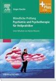 Mündliche Prüfung Psychiatrie und Psychotherapie für Heilpraktiker